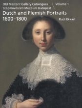 Rudi Ekkart, Old masters` gallery catalogues Szépmüvészeti múzeum Budapest Volume 1 portraits 1600-1800