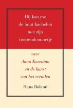 Hans Boland , Hij kan me de bout hachelen met zijn vorstendommetje