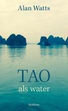 Alan W. Watts , Tao, als water