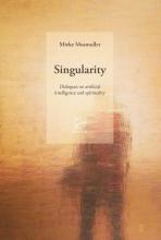 Mieke Mosmuller , Singularity