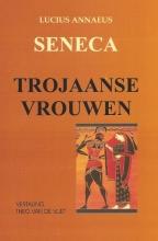 Lucius Annaeus  Seneca Trojaanse Vrouwen