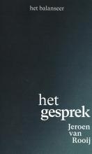 Jeroen Van Rooij , Het gesprek