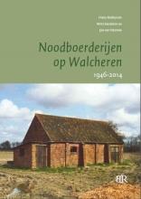 Frans  Rothuizen, Wim  Sanderse, Jan Van Damme Noodboerderijen op Walcheren 1946-2014
