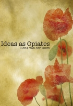 Henk van der Duim Ideas as opiates