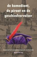 Michiel C. de Jong , De komediant, de piraat en de geschiedvervalser