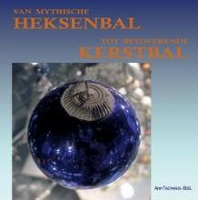 Ann Boel , Van mythische Heksenbal tot betoverende Kerstbal