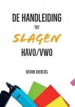 Devon  Diercks De Handleiding tot Slagen Havo/Vwo