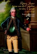 Jacques  Baartmans Robert Jasper baron van der Capellen tot den Marsch (1743-1814)