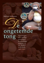 Martine Veldhuizen , De ongetemde tong