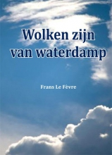Frans Le Fevre Wolken zijn van waterdamp