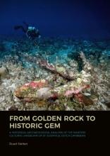 Ruud Stelten , From Golden Rock to Historic Gem