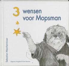 Sebastian  Meschenmoser Drie wensen voor Mopsman