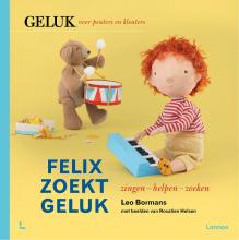 Leo Bormans , Felix zoekt geluk: zingen - helpen - zoeken