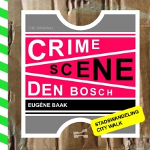 Eugène Baak , Crime scene Den Bosch