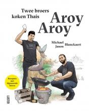 Jason  Blanckaert AROY AROY - Twee broers koken Thais