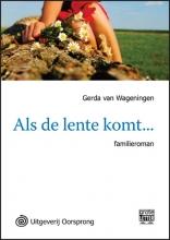 Wageningen, Gerda  van Als de lente komt