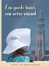Jannie J. van Belzen-Poortvliet , Een goede buur, een verre vriend