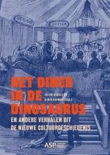 , Het diner in de dinosaurus en andere verhalen uit de nieuwe cultuurgeschiedenis