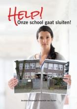 Jacobien Kleijweg Annemiek Van Oosten, Help! Onze school gaat sluiten!
