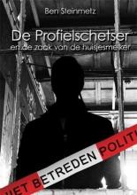 Ben  Steinmetz De Profielschetser en de zaak van de huisjesmelker