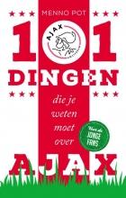 Menno  Pot 101 dingen die je weten moet over Ajax