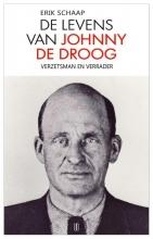 Erik Schaap , De levens van Johnny de Droog