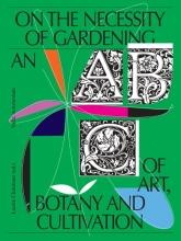 Liesbeth Helmus Laurie Cluitmans  Maria Barnas  Erik de Jong, On the Necessity of Gardening