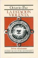 Paz, Octavio La Estacion Violenta = Violent Station