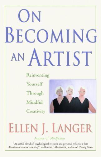 Ellen J. Langer,On Becoming An Artist