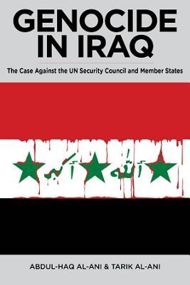 Abdul Haq al-Ani,   Tarik Al-Ani,Genocide in Iraq