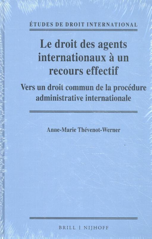 Anne-Marie Thévenot-Werner,Le droit des agents internationaux à un recours effectif