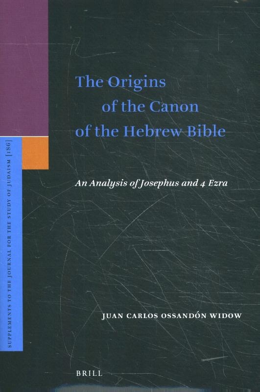 Juan Carlos Ossandon Widow,The Origins of the Canon of the Hebrew Bible