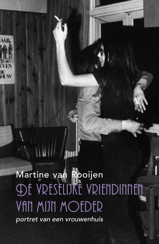 Martine van Rooijen,De vreselijke vriendinnen van mijn moeder