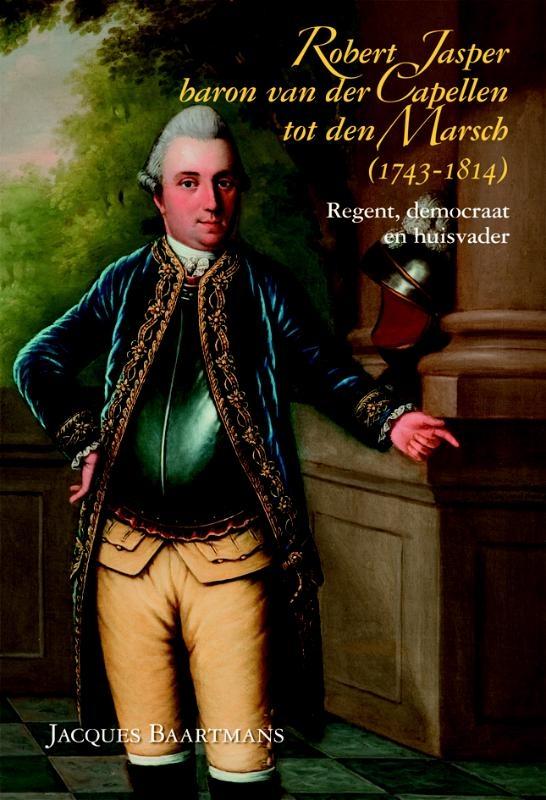 Jacques Baartmans,Robert Jasper baron van der Capellen tot den Marsch (1743-1814)
