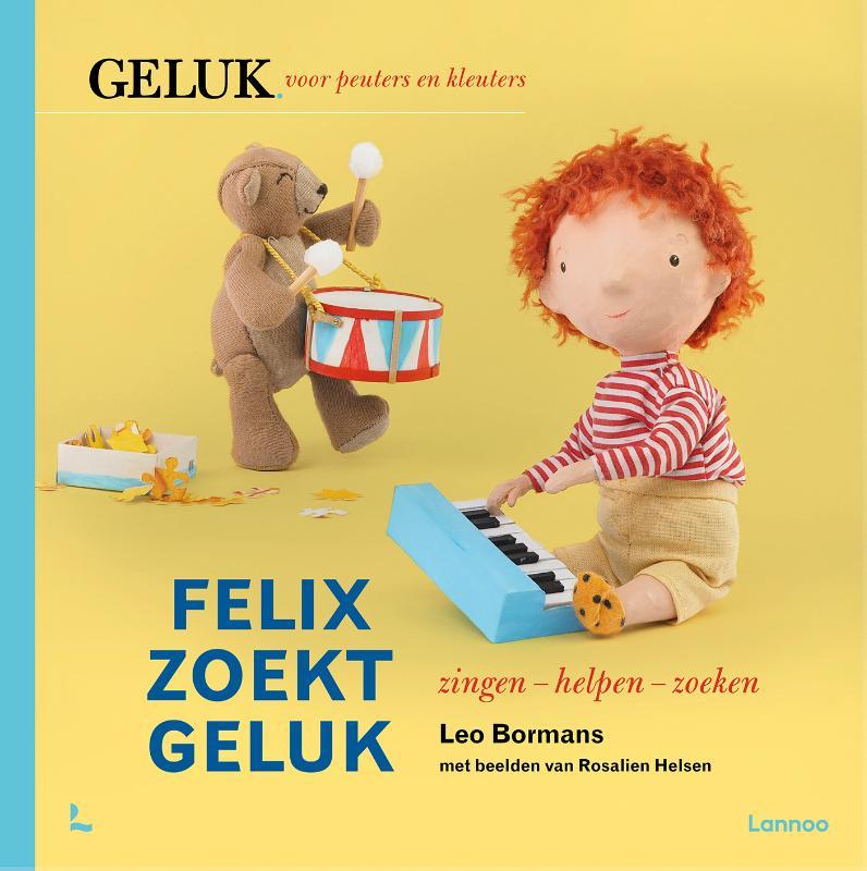 Leo Bormans,Felix zoekt geluk: zingen - helpen - zoeken