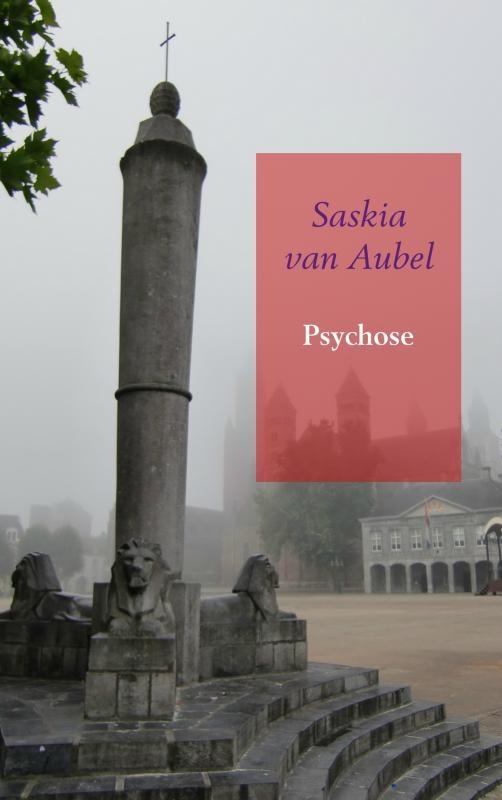 Saskia van Aubel,Psychose
