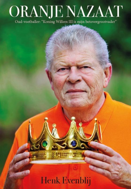 Henk Evenblij,Oranje Nazaat
