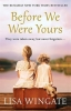 Lisa  Wingate ,Before We Were Yours