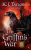 Taylor, K. J.,The Griffin`s War