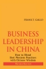 Gallo, Frank,Business Leadership in China (Revised Edition)