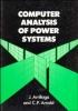 Arrillaga, Jos,Computer Analysis of Power Systems
