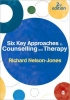 Nelson-Jones, Richard,Six Key Approaches to Counselling and Therapy