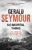 <b>G. Seymour</b>,No Mortal Thing