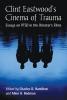 ,Clint Eastwood`s Cinema of Trauma
