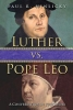 Hinlicky, Paul R.,Luther vs. Pope Leo