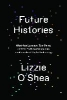 <b>Lizzie O`Shea</b>,Future Histories