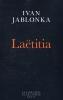 Jablonka, Ivan,Laetitia ou la fin des hommes