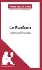 Lepetitlittéraire. Fr,   Jooris, Vincent,Le Parfum de Patrick S?skind (Fiche de lecture)