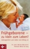 Marcovich, Marina,Frühgeborene - zu klein zum Leben?