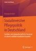 Konstantin Kehl,Sozialinvestive Pflegepolitik in Deutschland